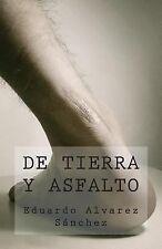 De Tierra y Asfalto by Eduardo Alvarez Sánchez and Juan Barroux (2014,...