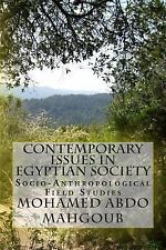 Contemporary Issues in Egyptian Society : Socio-Anthropological Field Studies...