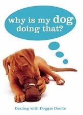 Gwen Bailey - Why Is My Dog Doing That (2014) - Used - Trade Cloth (Hardcov