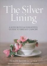 The Silver Lining: A Supportive and Insightful Guide to Breast Cancer - Jacobs R