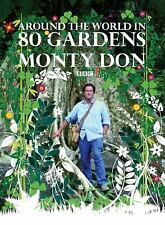 Around the World in 80 Gardens by Monty Don and Montagu Don (2008, Hardcover)