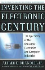 Inventing the Electronic Century: The Epic Story of the Consumer Electronics and