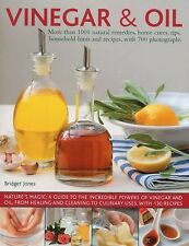 Vinegar and Oil : More Than 1001 Natural Remedies, Home Cures, Tips,...
