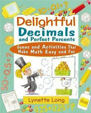 Delightful Decimals and Perfect Percents: Games and Activities That Make Math Ea