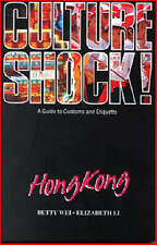 Culture Shock! Hong Kong: A Guide to Customs and Etiquette by Betty Peh-T'i...
