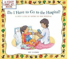 Do I Have to Go to the Hospital?: A First Look at Going To the Hospital A First