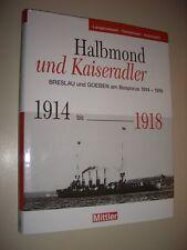 Halbmond und Kaiseradler - Breslau und Goeben am Bosporus 1914-1918 Kriegsmarine