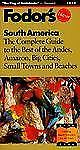 South America: The Complete Guide to the Best of the Andes, Amazon, Big Cities,