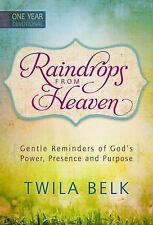 Raindrops from Heaven: Gentle Reminders of God's Power, Presence and Purpose, Be