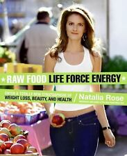 Raw Food Life Force Energy: Enter a Totally New Stratosphere of Weight Loss, Bea
