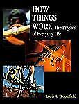 How Things Work : The Physics of Everyday Life-ExLibrary