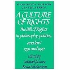 A Culture of Rights: The Bill of Rights in Philosophy, Politics and Law 1791 and