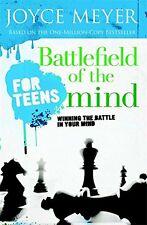 Battlefield of the Mind for Teens: Winning the Battle in Your Mind by Joyce Meye