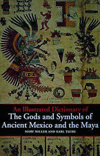 An Illustrated Dictionary of the Gods and Symbols of Ancient Mexico and the...