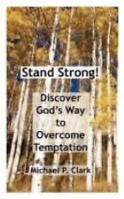 NEW - Stand Strong! Discover God's Way to Overcome Temptation