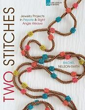 Two Stitches: Jewelry Projects in Peyote & Right Angle Weave (Bead Inspirations)