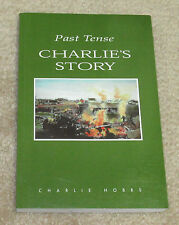 Past Tense: Charlie's Story ( RCAF / R.C.A.F. /Memoir WWII)