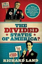 The Divided States of America? : What Liberals and Conservatives Are Missing in
