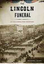 The Lincoln Funeral by Michael Leavy (2015, Hardcover)