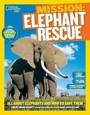 Mission: Elephant Rescue : All about Elephants and How to Save Them by Ashlee...