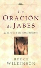 La Oracion de Jabes: Como Entrar a Una Vida De Benedicion (Big Truths in Small