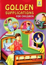Golden Supplications for Children from the Quran and Sunnah Muslim Kids Duas