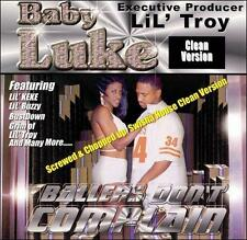 Ballers Don't Complain [PA] by Baby Luke (CD, Nov-1999, Two Sweet Records)