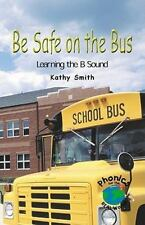 Be Safe on the Bus: Learning the B Sound (Powerphonics)