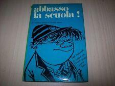 GEOFFREY WILLANSRONALD SEARLE-ABBASSO LA SCUOLA!-MILANO LIBRI-1966-PRIMA EDIZ.