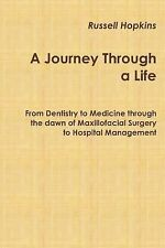 A Journey Through a Life : From Dentistry to Medicine Through the Dawn of...