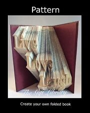 Live love laugh  Book Folding PATTERN~~ PATTERN- create your own folded book art