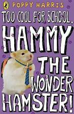 Too Cool for School, Hammy the Wonder Hamster!, Harris, Poppy, New Book