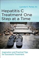 Hepatitis C Treatment One Step at a Time: Inspiration and Practical Tips for Suc