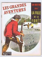 Les Grandes Aventures 6. La Fille de la Forêt. Vaillant