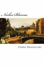 Noches Blancas (Spanish Edition) by Fyodor Dostoevsky (2016, Paperback)