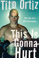 This is Gonna Hurt: The Life of a Mixed Martial Arts Champion, Tito Ortiz, Accep