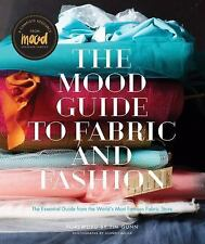 The Mood Guide to Fabric and by Mood Designer Fabrics [Hardcover] NEW