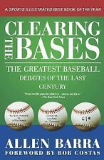 Clearing the Bases : The Greatest Baseball Debates of the Last Century by...