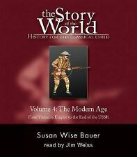 Story of the World: The Modern Age Vol. 4 : From Victoria's Empire to the End...