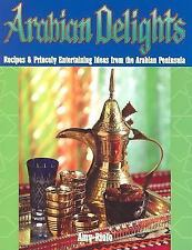 Arabian Delights: Recipes & Princely Entertaining Ideas from the Arabi-ExLibrary
