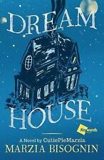 Dream House : A Novel by CutiePieMarzia by Marzia Bisognin (2016, Hardcover)