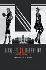 Degrees of Deception by Kimberly Thacker Webb (2013, Paperback)