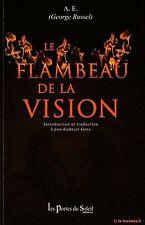 LE FLAMBEAU DE LA VISION George Russel (A.E.) - VOYAGE ASTRAL REINCARNATION