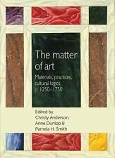 Studies in Design and Material Culture: The Matter of Art : Materials,...