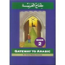 Gateway to Arabic Book 2 By Dr Imran H Alawiye Islamic Muslim Learn Arabic Books