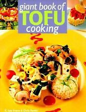 Giant Book of Tofu Cooking : 350 Delicious and Healthful Recipes by K. Lee Evans