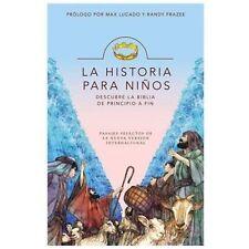 La Historia para nios: Descubre la Biblia de principio a fin Spanish Edition