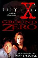 Ground Zero (The X-Files) Anderson, Kevin J Hardcover