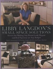Libby Langdon's Small Space Solutions: Secrets For Making Any Room Look Elegant