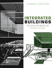 Integrated Buildings: The Systems Basis of Architecture, Bachman, Leonard R., Go
